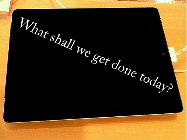 iPad: What Shall We Get Done Today?